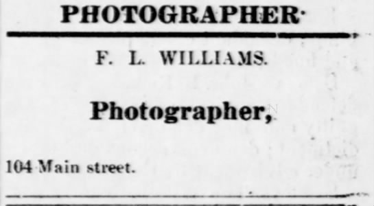 F.L. Williams Photographer 104 Main Street, Sedalia, Missouri.  1886