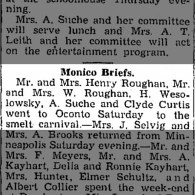Monico Briefs; Clyde Curtis went to Oconto Saturday to the smelt carnival